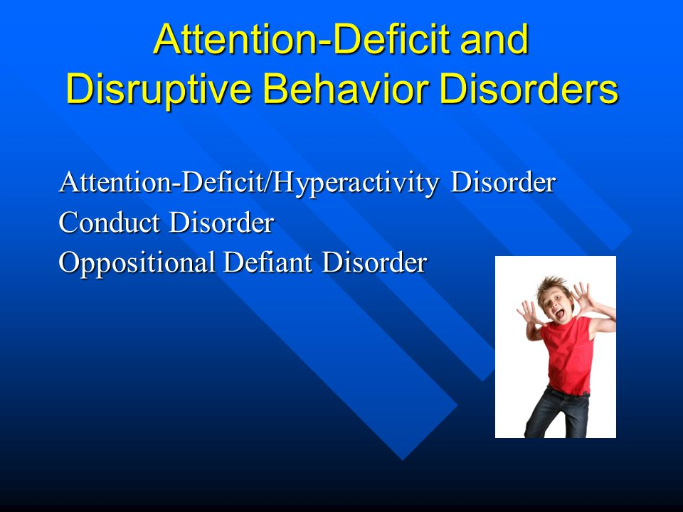Attention-Deficit and Disruptive Behavior Disorders