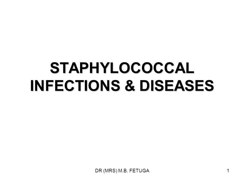 STAPHYLOCOCCAL INFECTIONS & DISEASES