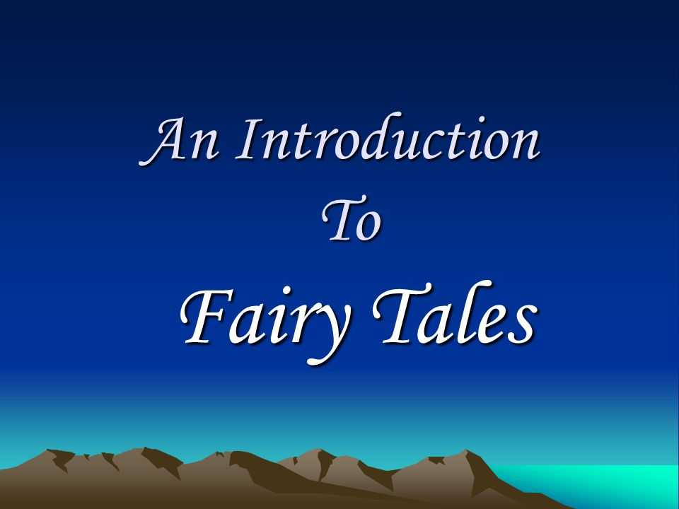 An Introduction To Fairy Tales