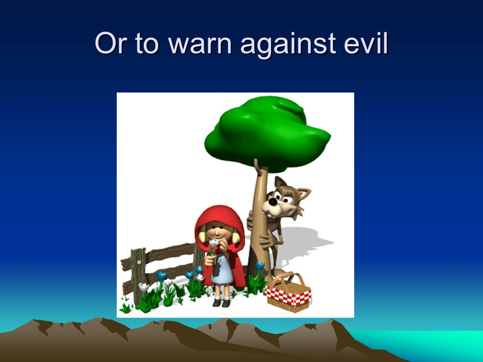 Or to warn against evil