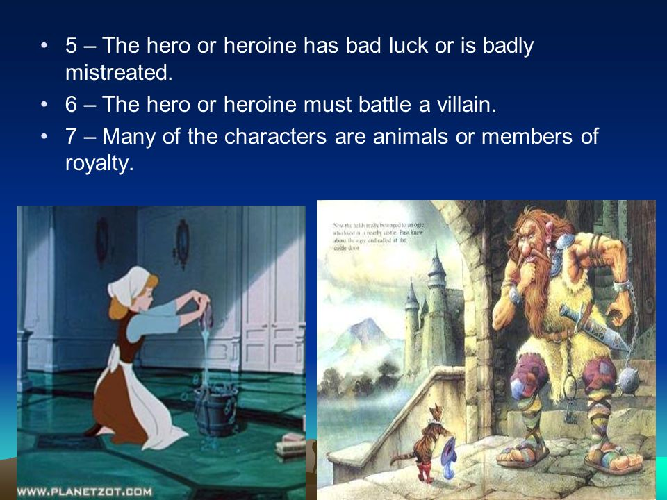 5 – The hero or heroine has bad luck or is badly mistreated.