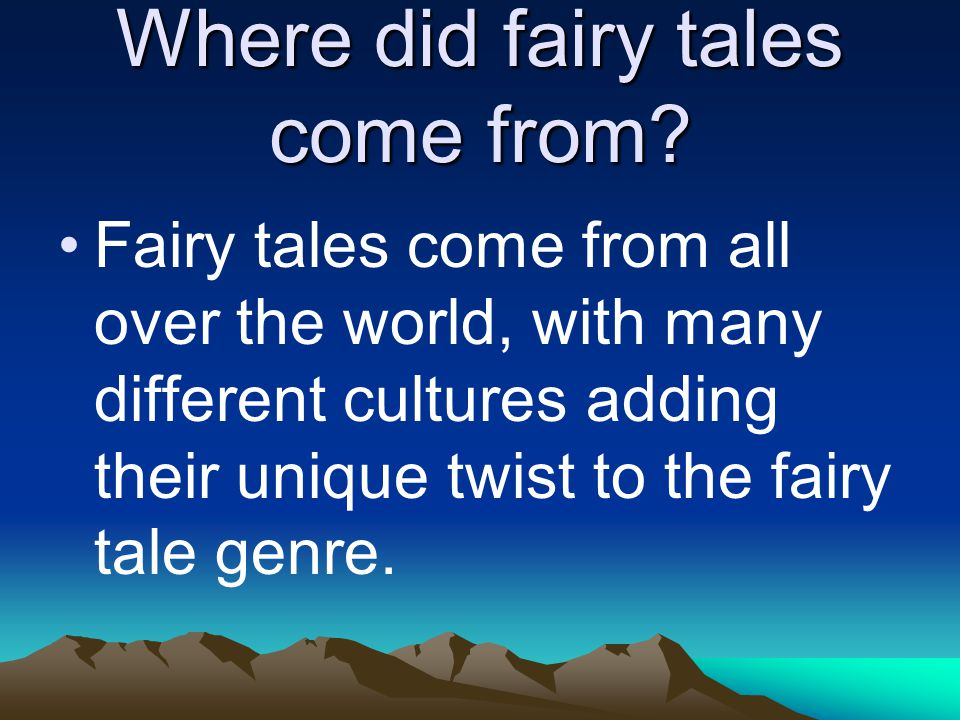 Where did fairy tales come from