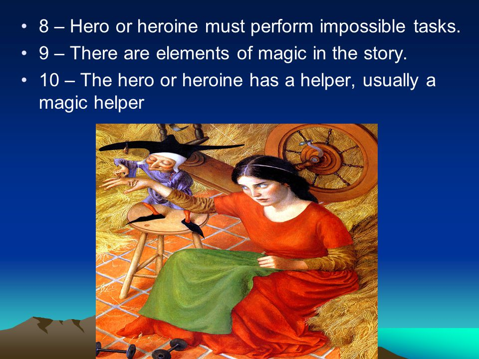 8 – Hero or heroine must perform impossible tasks.