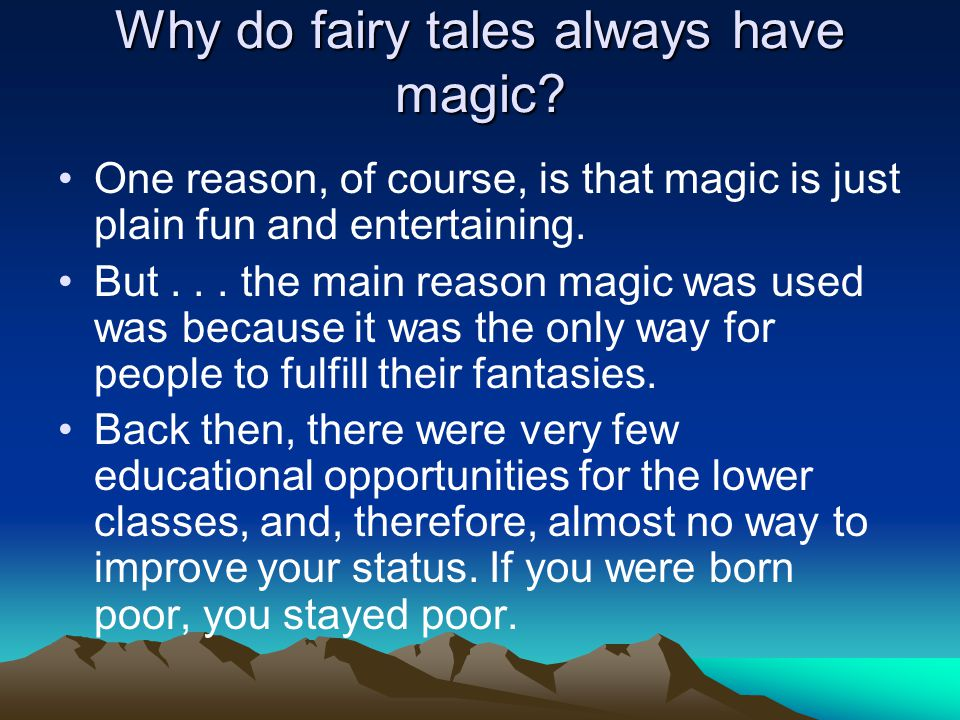 Why do fairy tales always have magic