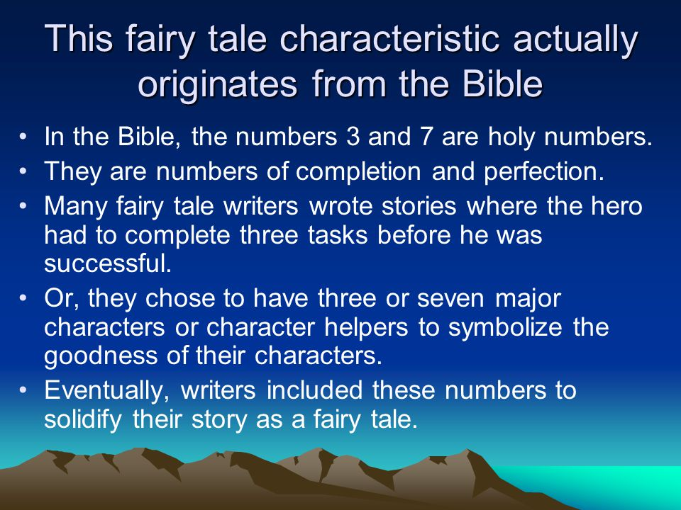 This fairy tale characteristic actually originates from the Bible