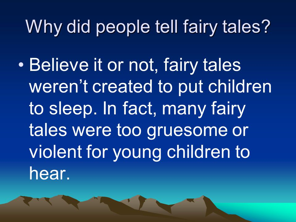 Why did people tell fairy tales