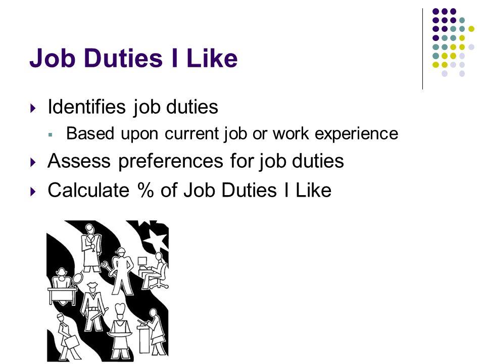 Job Duties I Like Identifies job duties