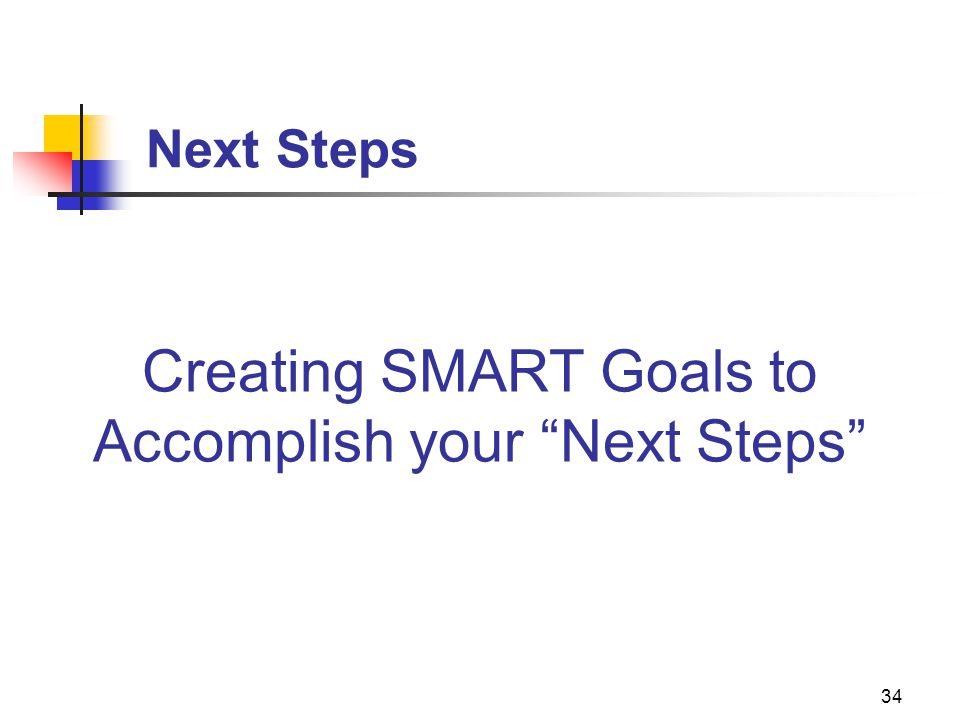 Creating SMART Goals to Accomplish your Next Steps