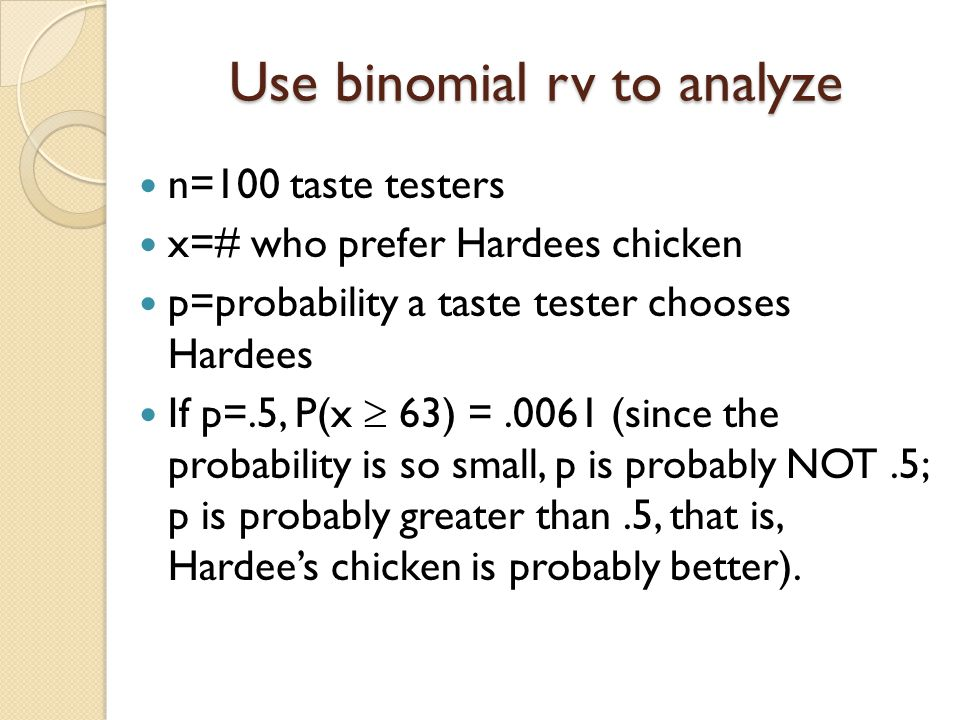 Use binomial rv to analyze