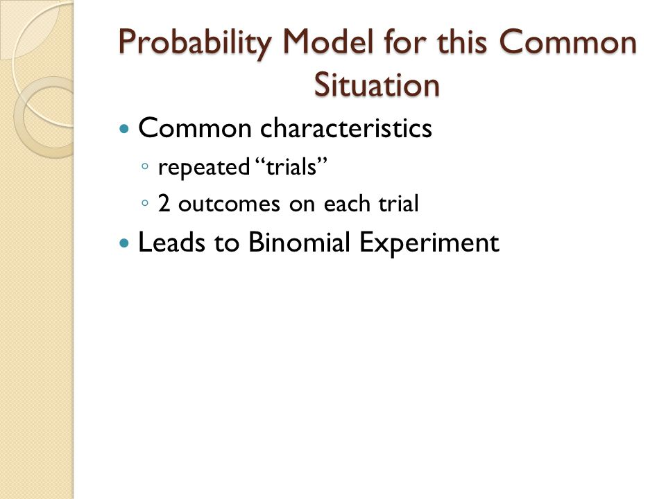 Probability Model for this Common Situation