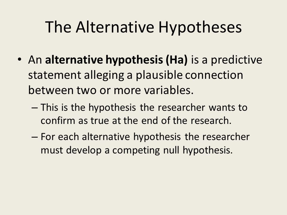 The Alternative Hypotheses