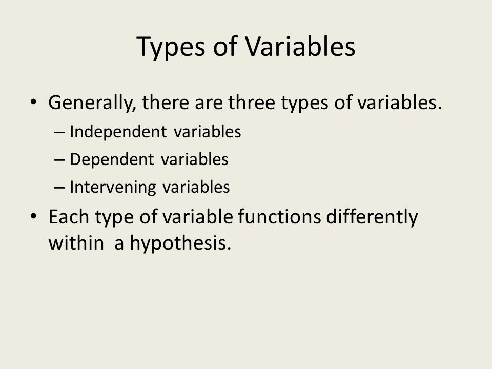 Types of Variables Generally, there are three types of variables.