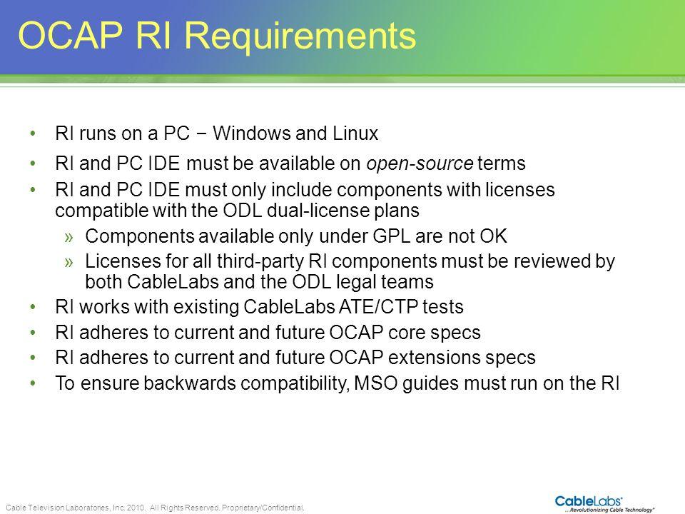 OCAP RI Requirements 10 RI runs on a PC – Windows and Linux