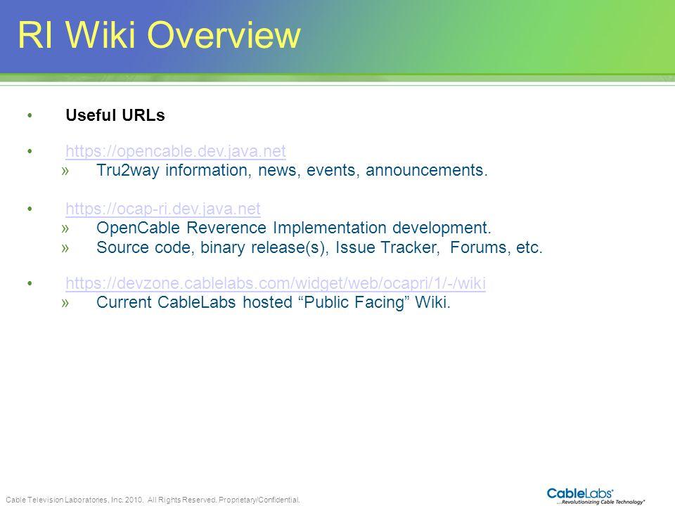 RI Wiki Overview 18 Useful URLs https://opencable.dev.java.net