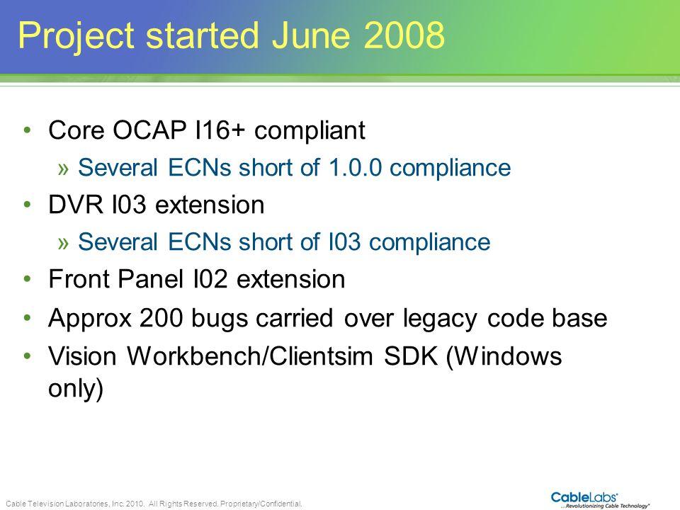 Project started June 2008 Core OCAP I16+ compliant DVR I03 extension