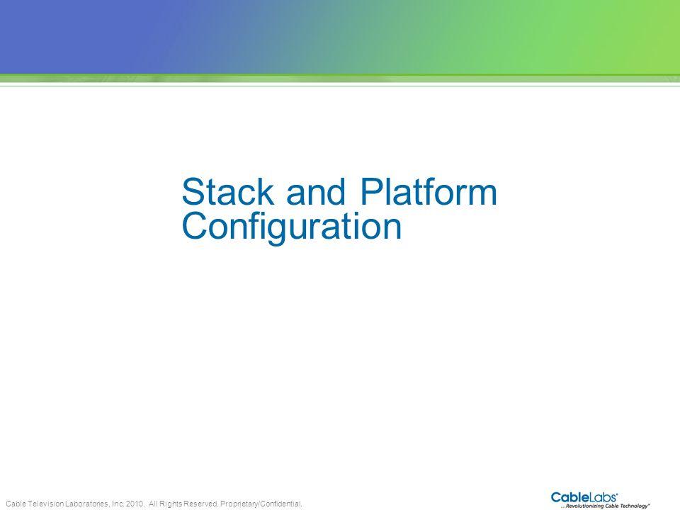 Stack and Platform Configuration