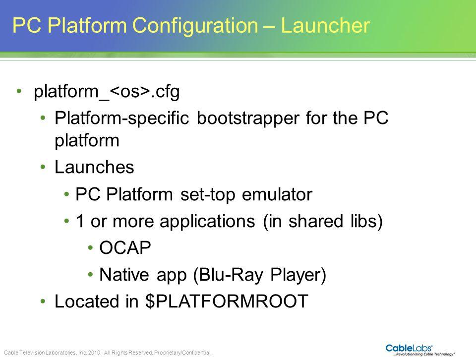 PC Platform Configuration – Launcher