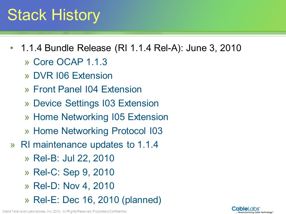 Stack History 1.1.4 Bundle Release (RI 1.1.4 Rel-A): June 3, 2010