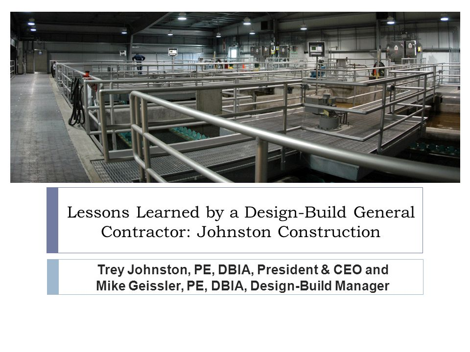 Lessons Learned by a Design-Build General Contractor: Johnston Construction