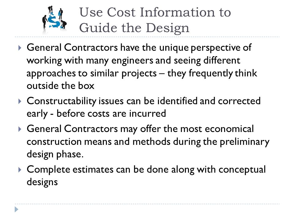 Use Cost Information to Guide the Design