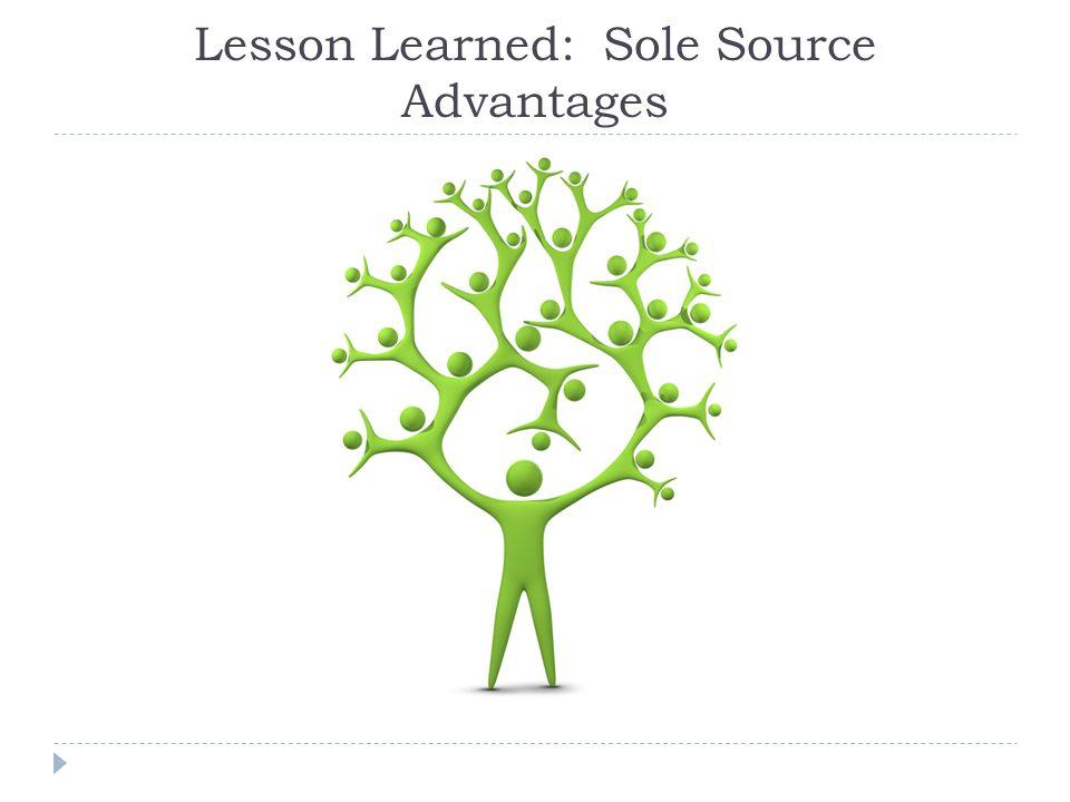 Lesson Learned: Sole Source Advantages