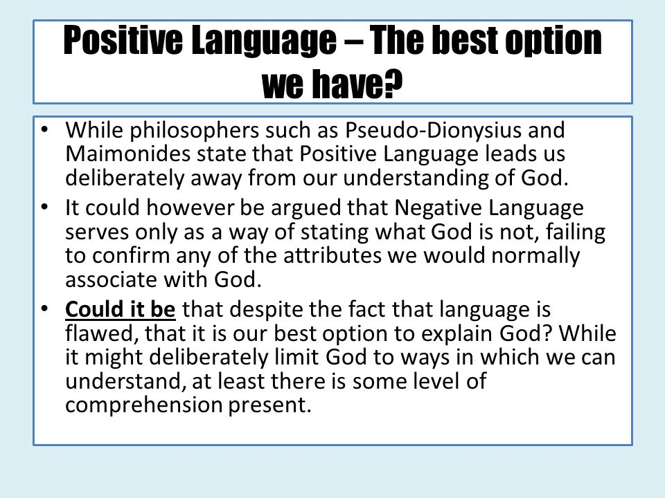 Positive Language – The best option we have