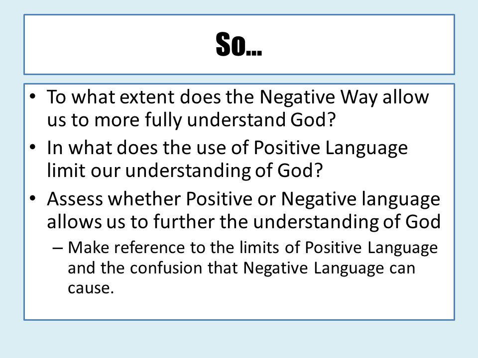 So... To what extent does the Negative Way allow us to more fully understand God