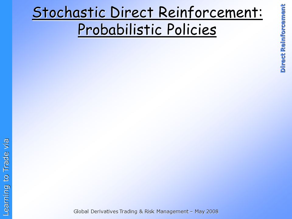 Stochastic Direct Reinforcement: Probabilistic Policies