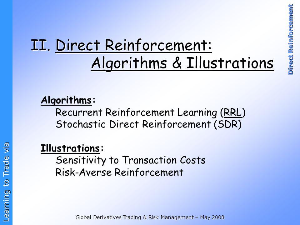II. Direct Reinforcement: Algorithms & Illustrations