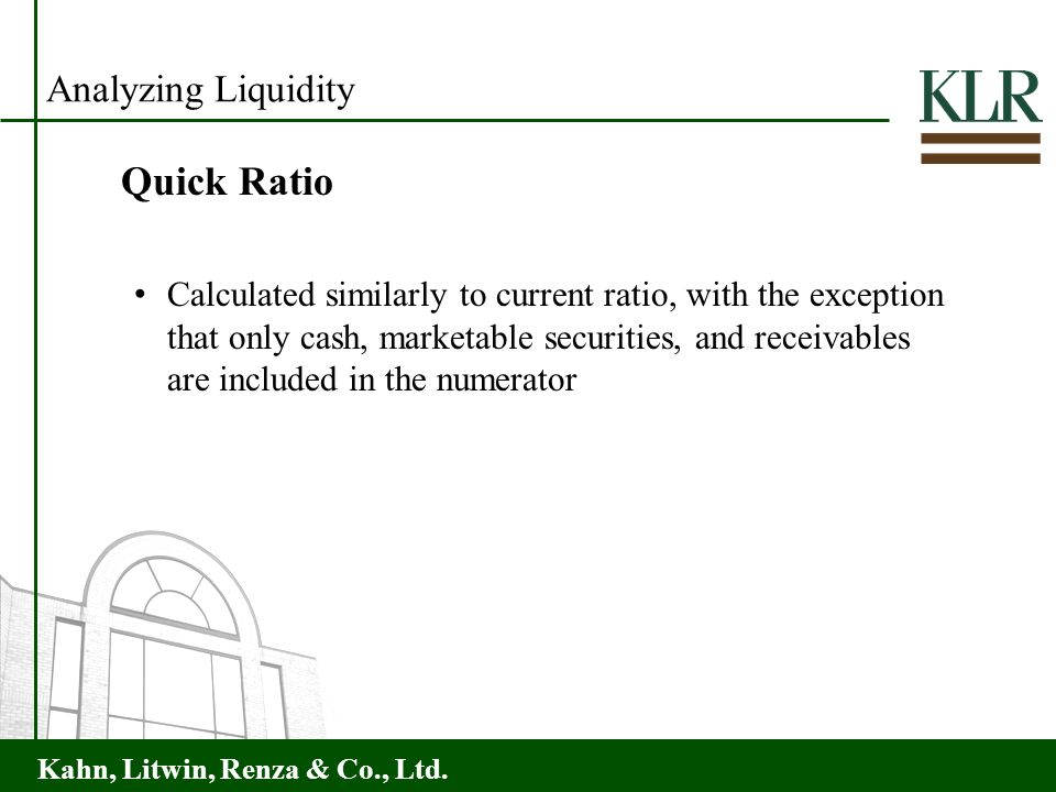 Quick Ratio Analyzing Liquidity
