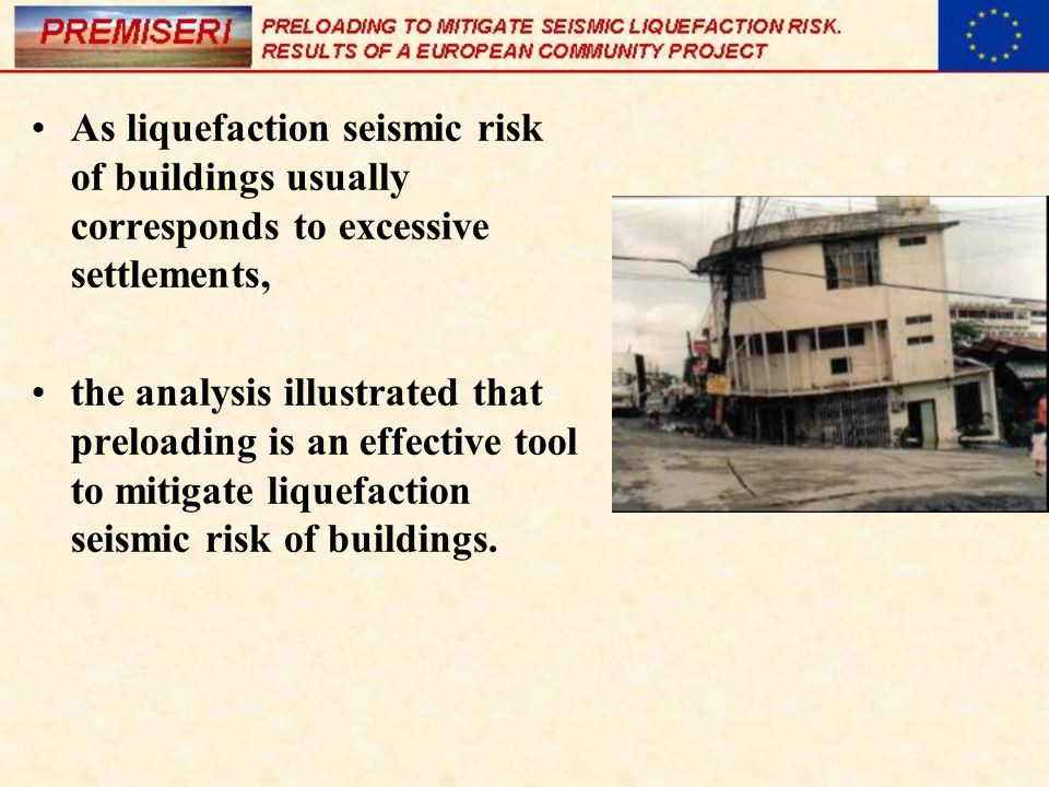 As liquefaction seismic risk of buildings usually corresponds to excessive settlements,