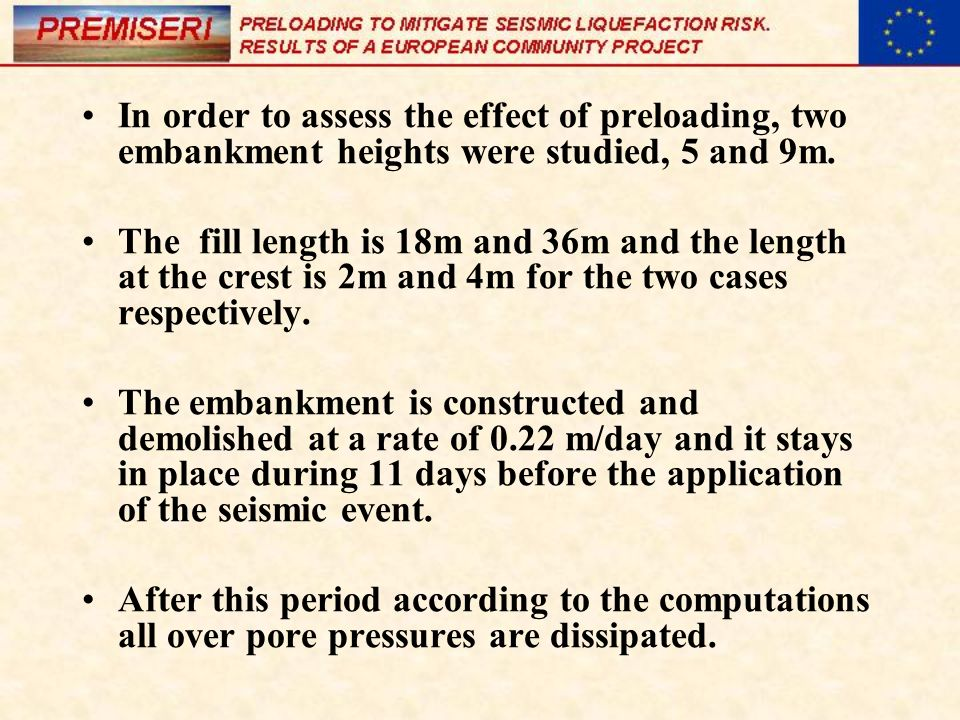 In order to assess the effect of preloading, two embankment heights were studied, 5 and 9m.