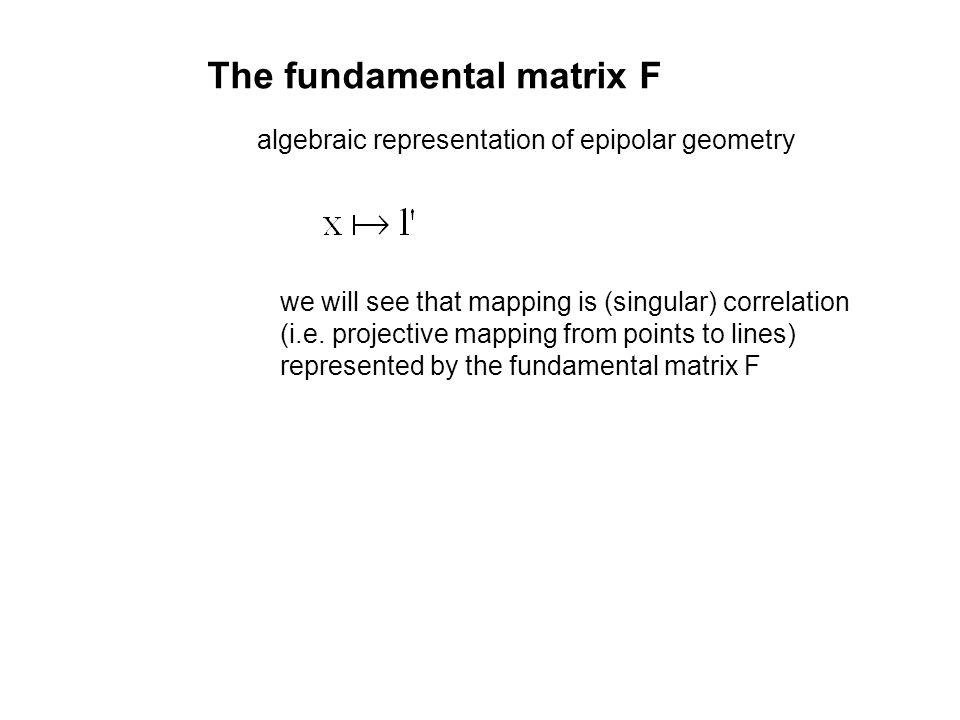 The fundamental matrix F