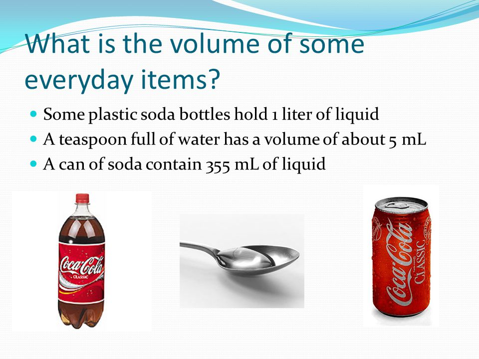 What is the volume of some everyday items