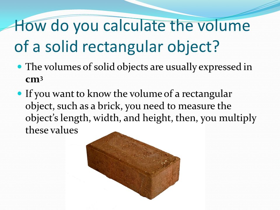 How do you calculate the volume of a solid rectangular object