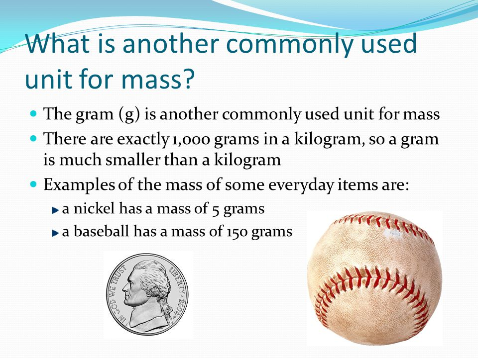 What is another commonly used unit for mass
