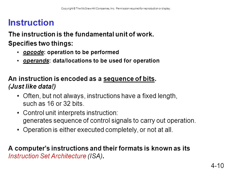 Instruction The instruction is the fundamental unit of work.