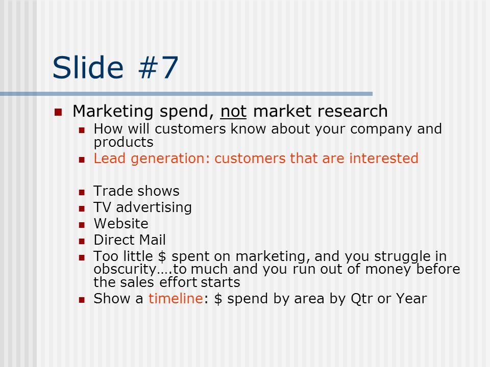 Slide #7 Marketing spend, not market research