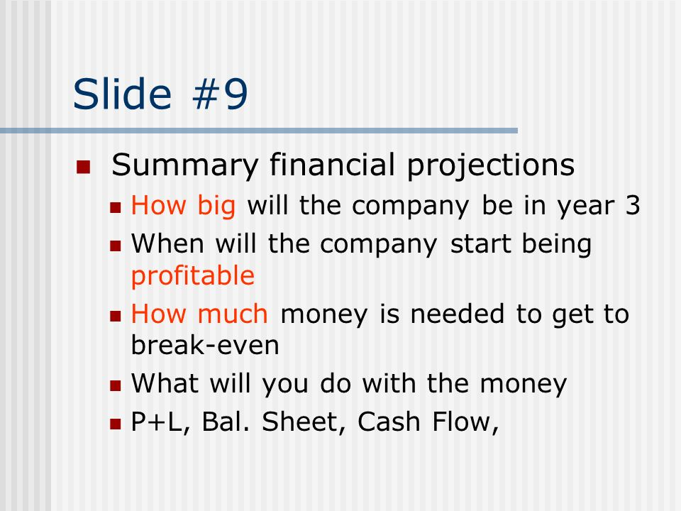 Slide #9 Summary financial projections