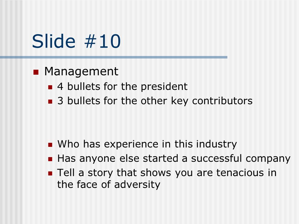 Slide #10 Management 4 bullets for the president