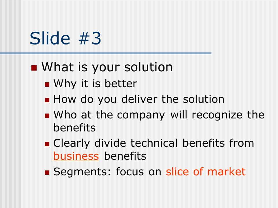 Slide #3 What is your solution Why it is better