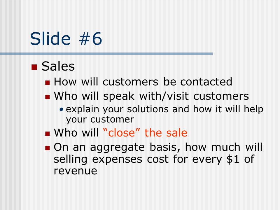 Slide #6 Sales How will customers be contacted