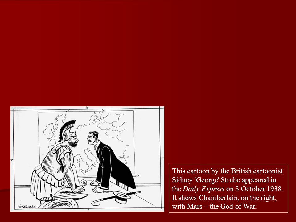This cartoon by the British cartoonist Sidney George Strube appeared in the Daily Express on 3 October 1938.