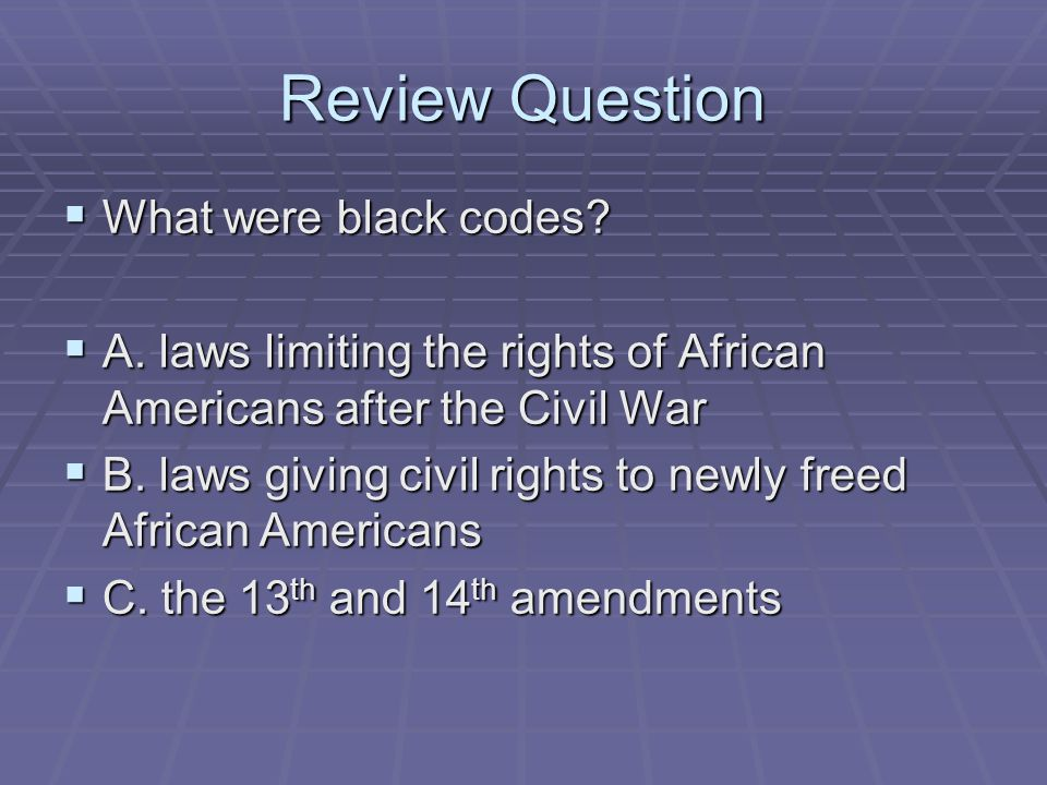Review Question What were black codes