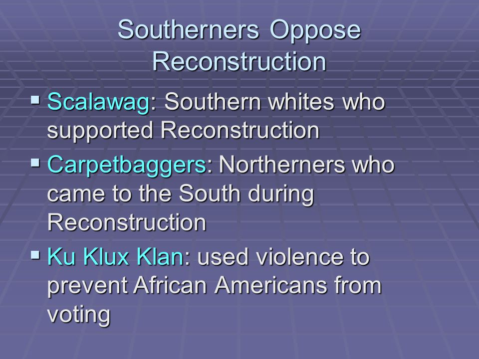 Southerners Oppose Reconstruction