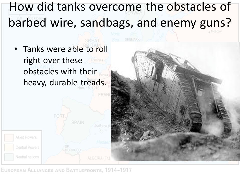 How did tanks overcome the obstacles of barbed wire, sandbags, and enemy guns