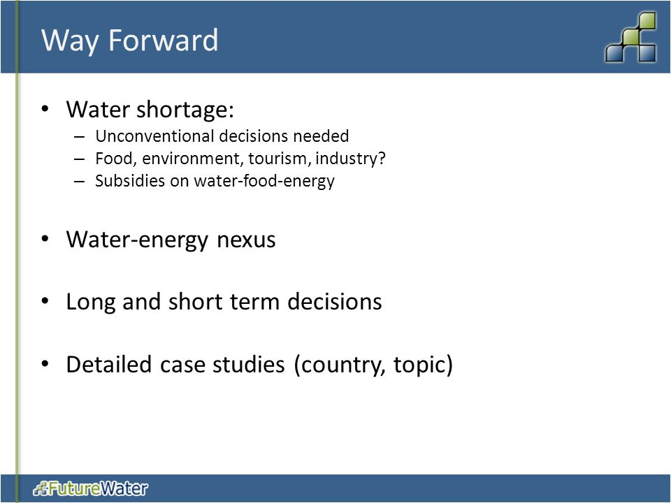 Way Forward Water shortage: Water-energy nexus