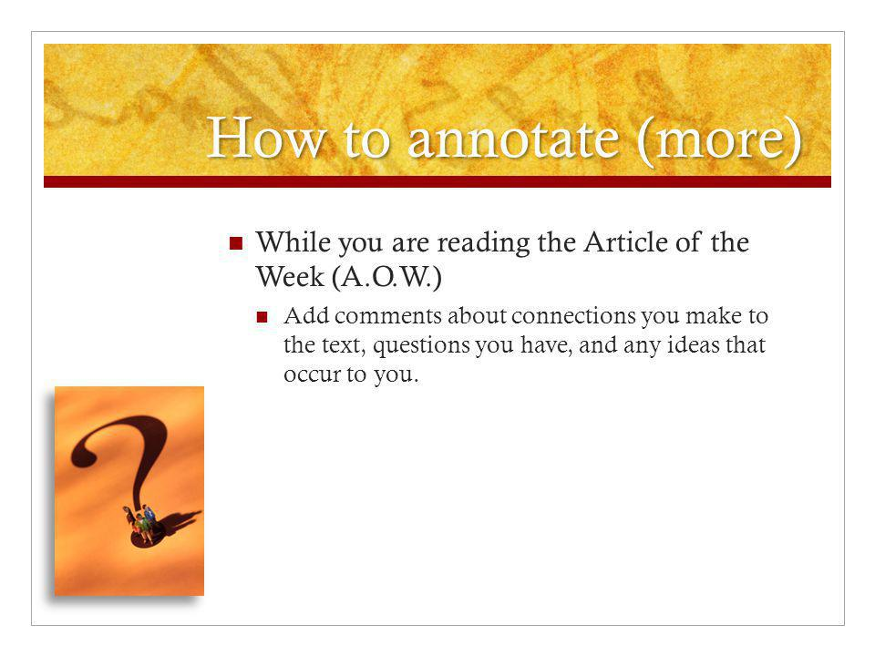 How to annotate (more) While you are reading the Article of the Week (A.O.W.)
