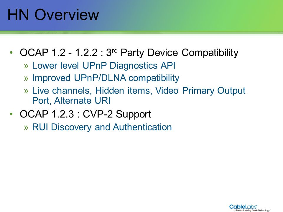 HN Overview OCAP 1.2 - 1.2.2 : 3rd Party Device Compatibility
