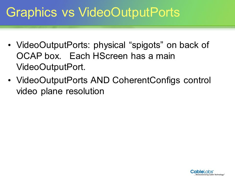 Graphics vs VideoOutputPorts